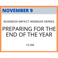 Business Impacts Webinar Series: Preparing for the end of year