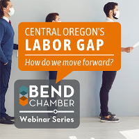 Webinar Series: Central Oregon's Labor Gap — How do we move forward?
