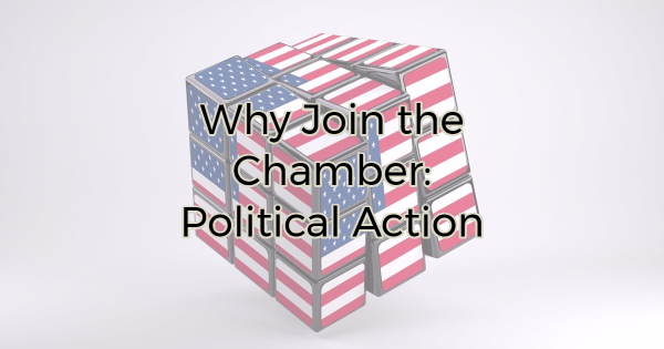 Why Join the Chamber: Political Action