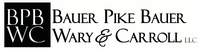 Bauer, Pike, Bauer, Wary & Carroll LLC