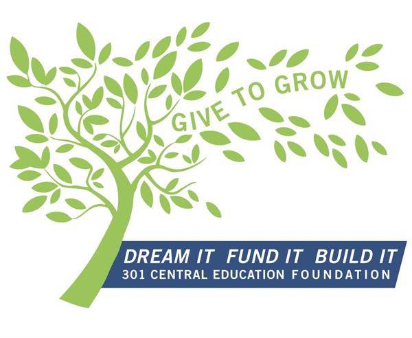 Dream It Fund It Build It Central 301 Education Foundation