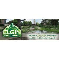 Elgin Earth Month events cancelled, postponed or offered virtually