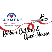Open House & Ribbon Cutting Farmers Insurance - Trent Nyhus Agent