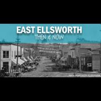 November Member Meeting: East Ellsworth - Then & Now