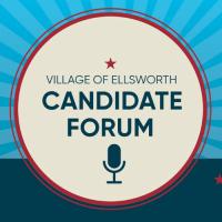 Village of Ellsworth Candidate Forum