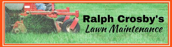Ralph Crosby's Lawn Maintenance