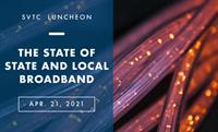 SVTC Virtual Luncheon | The State of State and Local Broadband