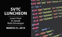 SVTC Luncheon | How to Speak Web Developer