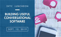 SVTC Luncheon | Building Useful Conversational Software