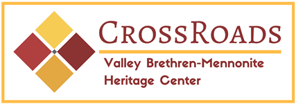 CrossRoads: Valley Brethren-Mennonite Heritage Center