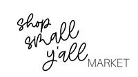 Shop Small Y'all Market