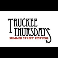 Truckee Thursdays Summer Street Festival -  July