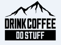 Drink Coffee Do Stuff