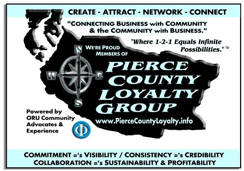 """WE'RE CONNECTING BUSINESS WITH COMMUNITY & THE COMMUNITY WITH BUSINESS""  Founders of Pierce County Loyalty Group / UCN Biz Group Networking meetings since 2008!"