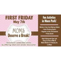 First Friday - Mom's Deserve a Break