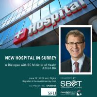 New Hospital in Surrey - Health Minister Adrian Dix Dialogue