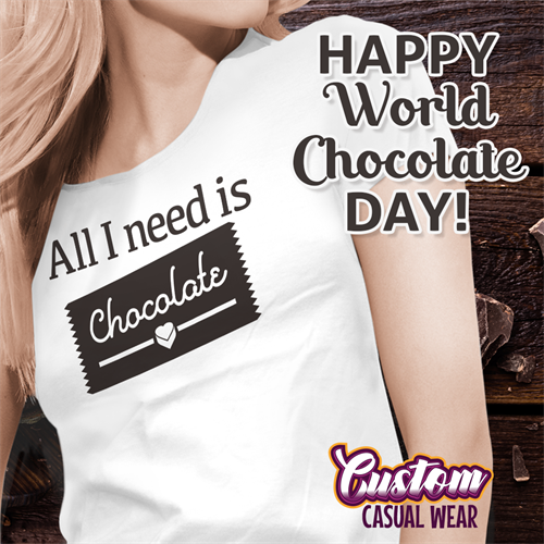 All I need is chocolate custom t-shirt