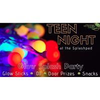 Teen Night - Glow Splash Party