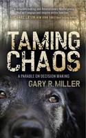 """Taming CHAOS - A Parable on Decision Making,"" An Amazon Best Seller"
