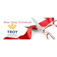 Ribbon Cutting for Troy Rehabilitation and Healthcare Center