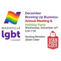 Nashville LGBT Chamber- December Brewing Up Business- Annual Meeting and Holiday Party at Diskin Cider