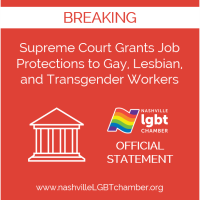 Statement from the Nashville LGBT Chamber regarding Supreme Court ruling granting job protections