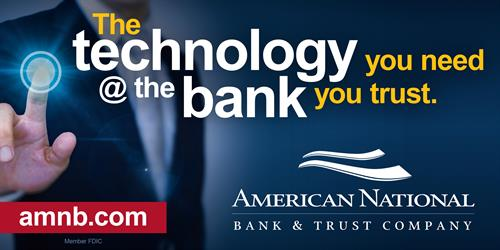 "60'x30' billboard for American National Bank & Trust - ""The Technology You Need at the Bank You Trust"" Campaign"