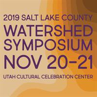 Salt Lake County Watershed Symposium 2019