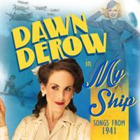 DAWN DEROW: My Ship-Songs from 1941