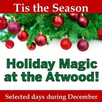 Holiday Magic at the Atwood!