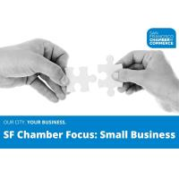 SF Chamber Focus: Small Business
