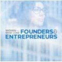 Women Who Lead: Founders & Entrepreneurs