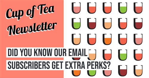 Weekly updates when you sign up with our email! www.cupofteaoregon.com