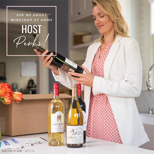 Hosting a Wine Tasting has it's perks! ASK your wine consultant for details.