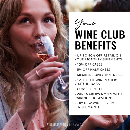 Wine Club - Members-only benefits like wine discounts and exclusive pricing. Club Elite: $68.95+shipping or Club Select $36.95+shipping