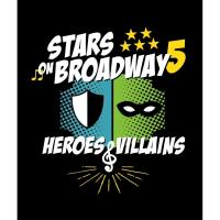 Stars on Broadway 5: Heroes & Villains