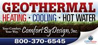 GEOTHERMAL The most efficient way to heat and cool your home! Call us today for your free packet of information!
