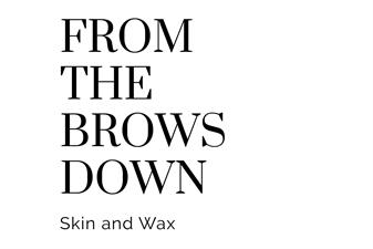 From The Brows Down