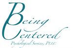 Being Centered: Psychological Services, PLLC