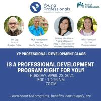YP Professional Development Class (PDC) -  Is a Professional Development Program right for you? sponsored by Kaiser