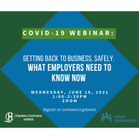 COVID-19 Webinar: Getting Back to Business, Safely. What Employers Need To Know Now