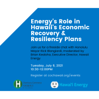 Energy's Role in Hawaii's Economic Recovery and Resiliency Plans presented by Hawaii Energy