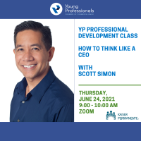 YP Professional Development Class (PDC) -  How to Think Like a CEO, sponsored by Kaiser