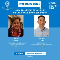 FocusOn: How to Obtain Financing to Help Your Business Grow, sponsored by Central Pacific Bank
