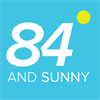 84 AND SUNNY