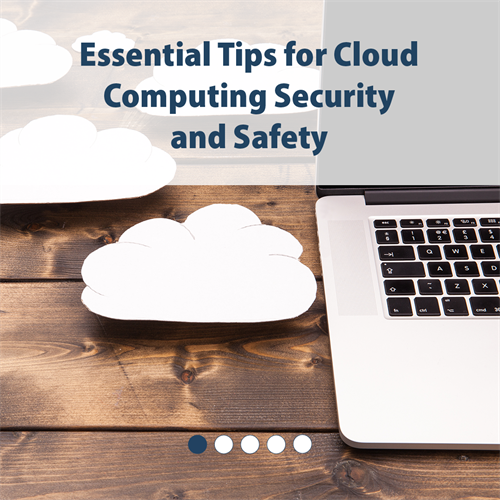 Essential Tips for Cloud Computing Security and Safety