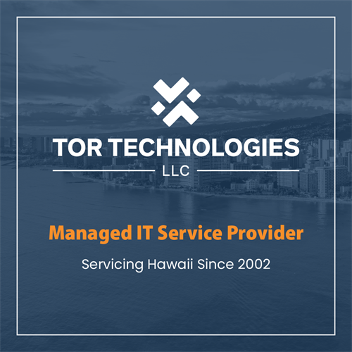 Tor Technologies, LLC Managed IT Service Provider. Servicing Hawaii Since 2002.