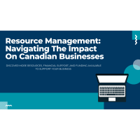 FREE WEBINAR:Resource Management: Navigating The Impact On Canadian Businesses