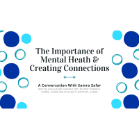 FREE WEBINAR: The Importance of Mental Health & Creating Connections with Samra Zafar