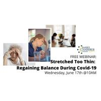 FREE WEBINAR: Stretched Too Thin - Regaining Balance During Covid-19